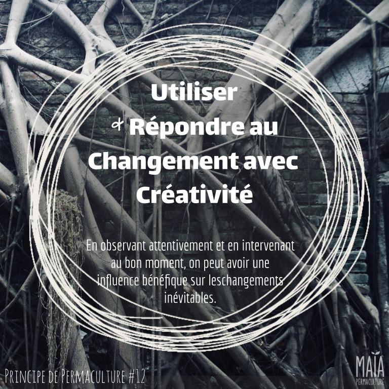 Utiliser le changement et y réagir, de manière créative